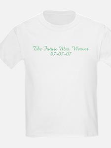 The Future Mrs. Weaver 07-07 T-Shirt
