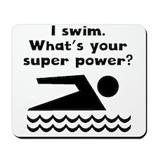 I Swim Super Power Mousepad