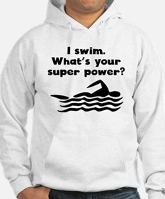 I Swim Super Power Hoodie