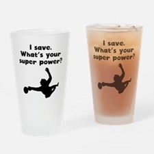 I Save Super Power Drinking Glass