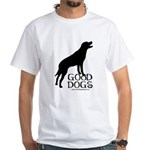 Good Dogs White T-Shirt
