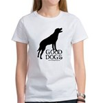 Good Dogs Women's T-Shirt