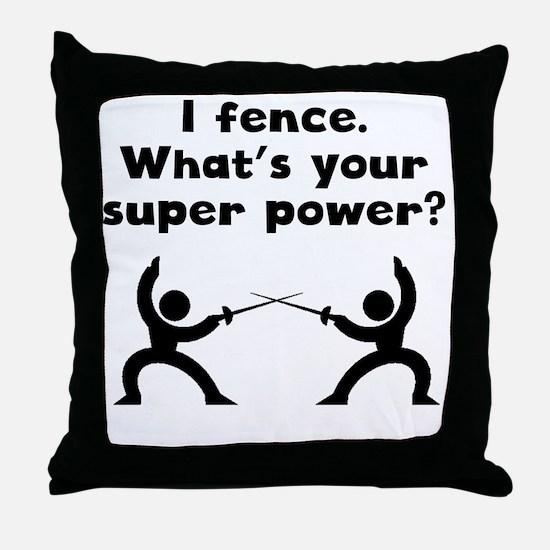 I Fence Super Power Throw Pillow