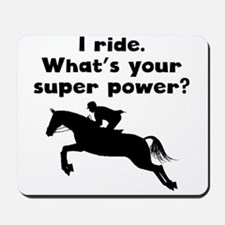 I Ride Super Power Mousepad