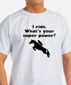 I Ride Super Power T-Shirt
