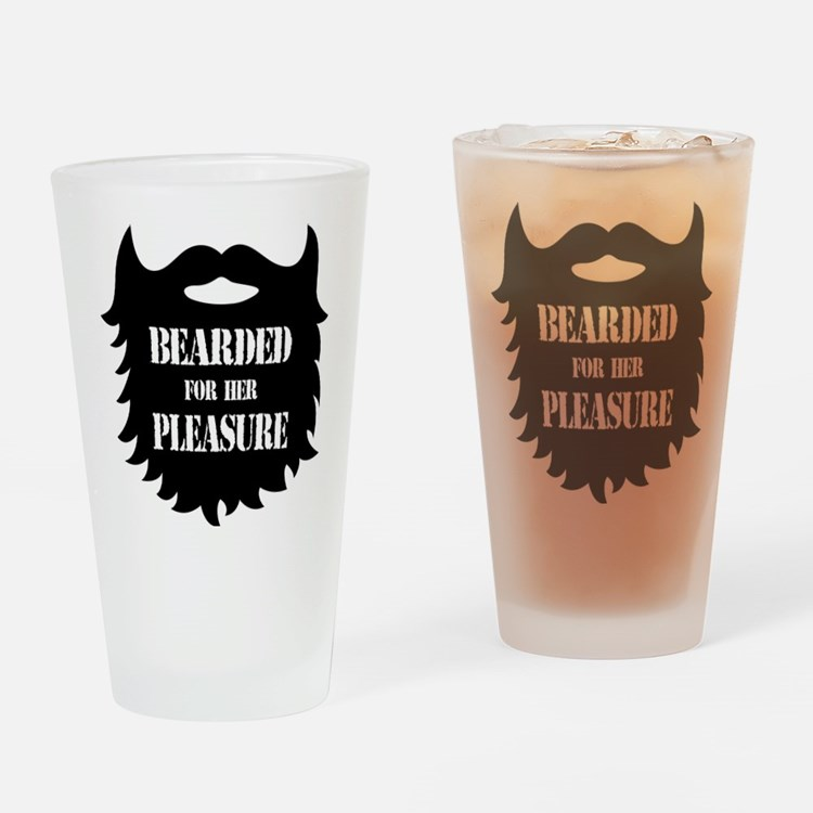 Bearded For Her Pleasure Drinking Glass
