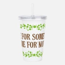 Live For Something Or Acrylic Double-Wall Tumbler