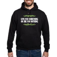 Live For Something Or Die Nothing Hoodie