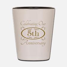Funny 5th anniversary Shot Glass
