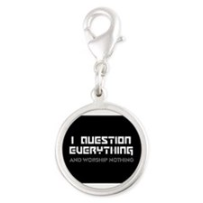 question everything worship nothing Charms