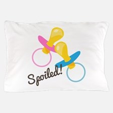 Spoiled! Pillow Case