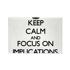 Keep Calm and focus on Implications Magnets