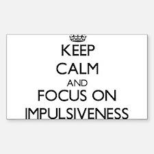 Keep Calm and focus on Impulsiveness Decal
