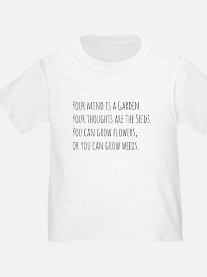 Your Mind is a Garden T-Shirt
