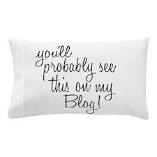 Cute Funny blogger Pillow Case