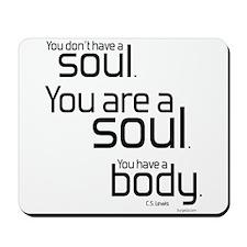 You Are A Soul Mousepad