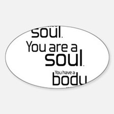 You Are A Soul Oval Decal