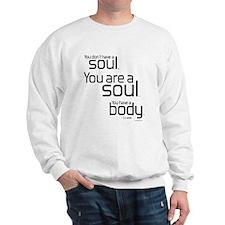 You Are A Soul Sweatshirt