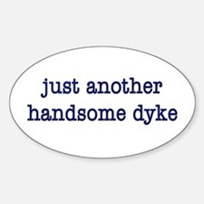 Just Another Handsome Dyke Oval Decal
