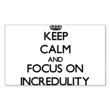 Keep Calm and focus on Incredulity Decal
