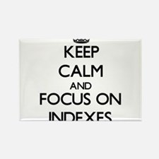 Keep Calm and focus on Indexes Magnets