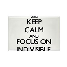 Keep Calm and focus on Indivisible Magnets