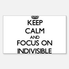 Keep Calm and focus on Indivisible Decal