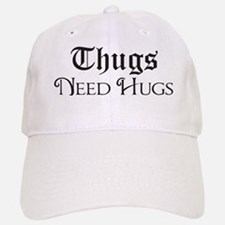 Thugs Need Hugs Baseball Baseball Cap