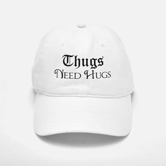 Thugs Need Hugs Baseball Baseball Cap