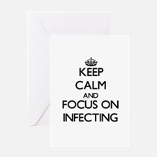 Keep Calm and focus on Infecting Greeting Cards