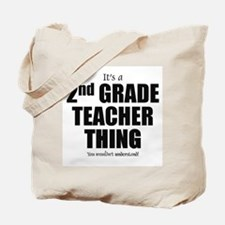 It's a 2nd  grade teacher thing Tote Bag