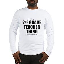 It's a 2nd  grade teacher thin Long Sleeve T-Shirt