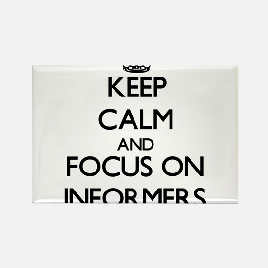 Keep Calm and focus on Informers Magnets
