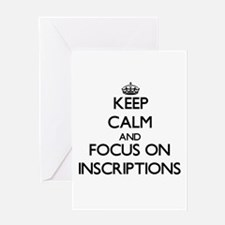 Keep Calm and focus on Inscriptions Greeting Cards
