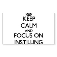 Keep Calm and focus on Instilling Decal