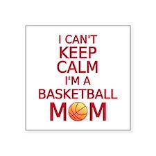 I can't keep calm, I am a basketball mom Sticker