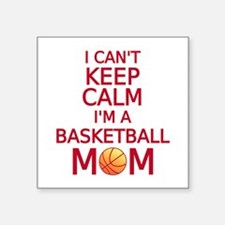 I can't keep calm, I am a basketball mom Sticker