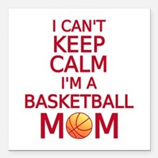 I can't keep calm, I am a basketball mom Square Ca