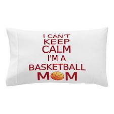 I can't keep calm, I am a basketball mom Pillow Ca