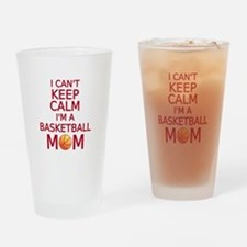 I can't keep calm, I am a basketball mom Drinking