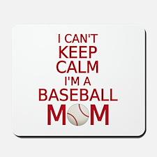 I can't keep calm, I am a baseball mom Mousepad