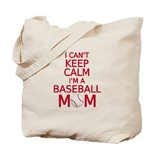 I can't keep calm, I am a baseball mom Tote Bag