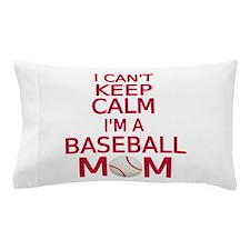 I can't keep calm, I am a baseball mom Pillow Case