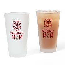 I can't keep calm, I am a baseball mom Drinking Gl