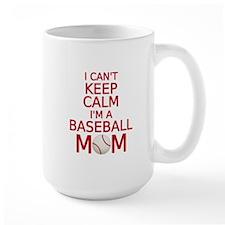 I can't keep calm, I am a baseball mom Mugs