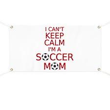 I can't keep calm, I am a soccer mom Banner
