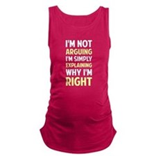 I'm Not Arguing I'm Explaining Maternity Tank Top