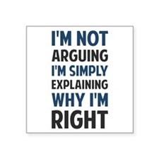 I'm Not Arguing I'm Explaining Sticker
