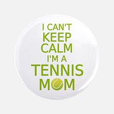 """I can't keep calm, I am a tennis mom 3.5"""" Button"""