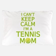 I can't keep calm, I am a tennis mom Pillow Case